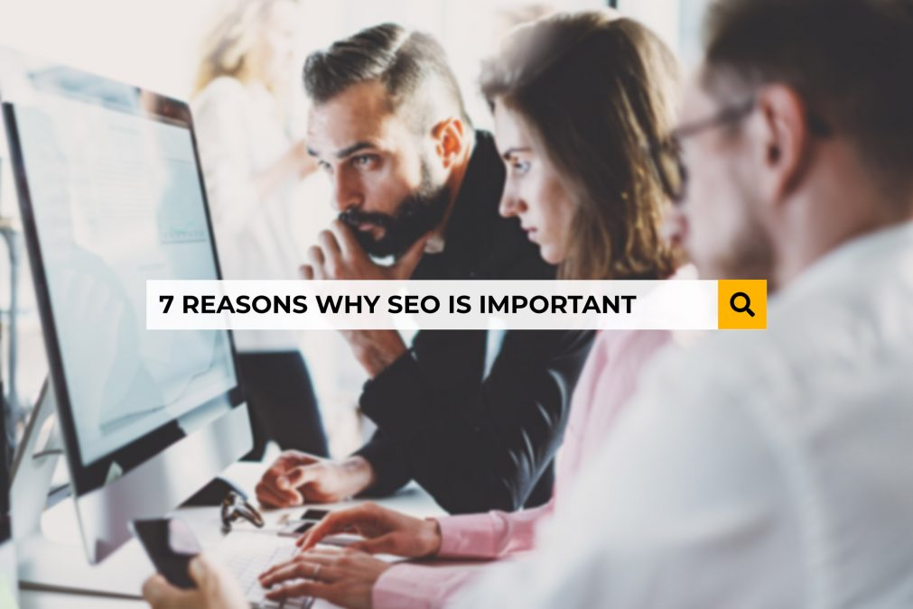 7 Reasons Why SEO is Important for Your Website