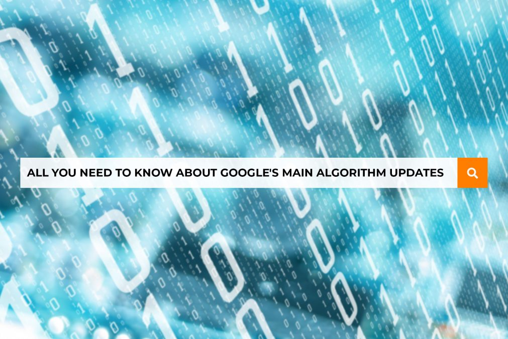 All You Need to Know About Google's Main Algorithm Updates