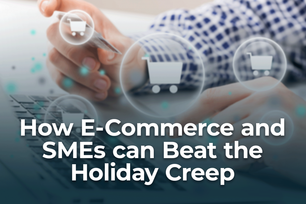 How E-Commerce and SMEs can Beat the Holiday Creep